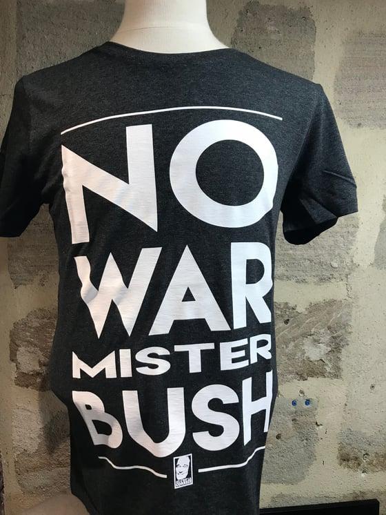 "Image of T-Shirt Chrirac ""No War Mister BUSH"" Gris Foncé"