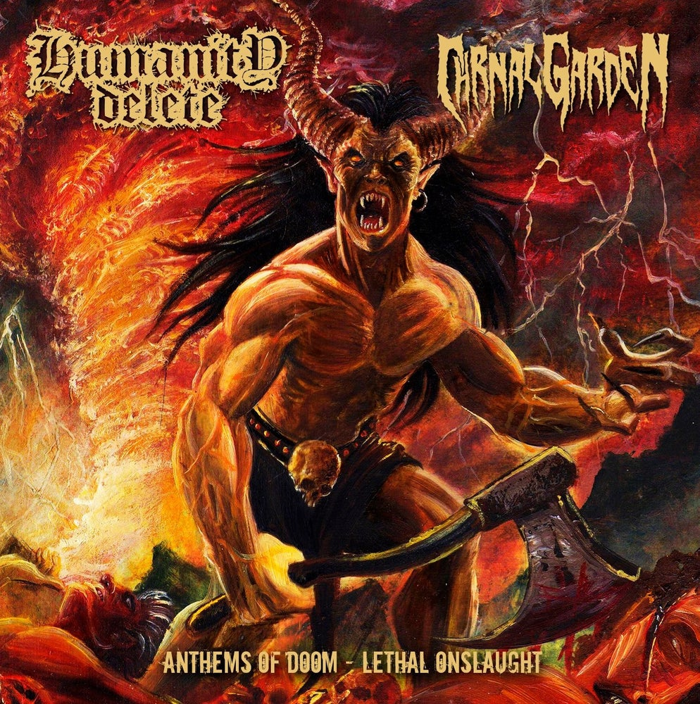 Image of Humanity Delete / Carnal Garden - Anthems Of Doom - Lethal Onslaught