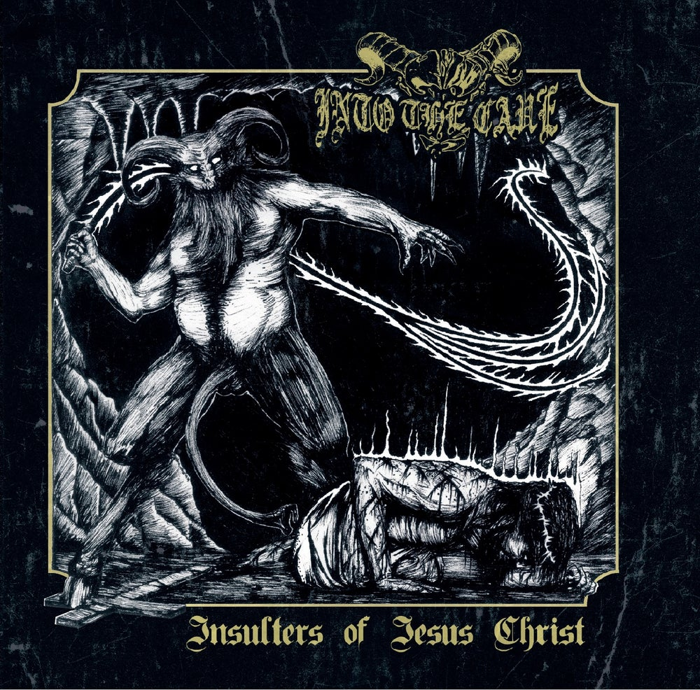 Into The Cave - Insulters of Jesus Christ