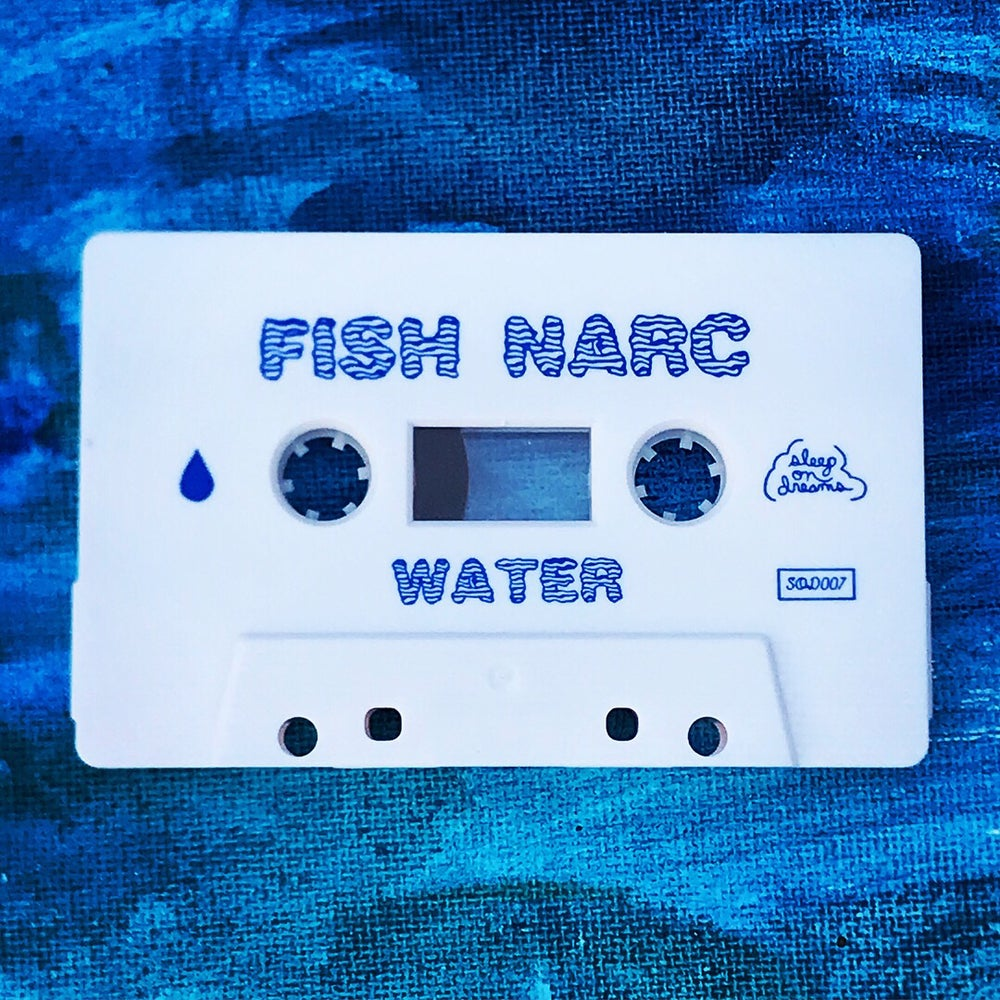 Image of FISH NARC - WATER - LIMITED CASSETTE RELEASE