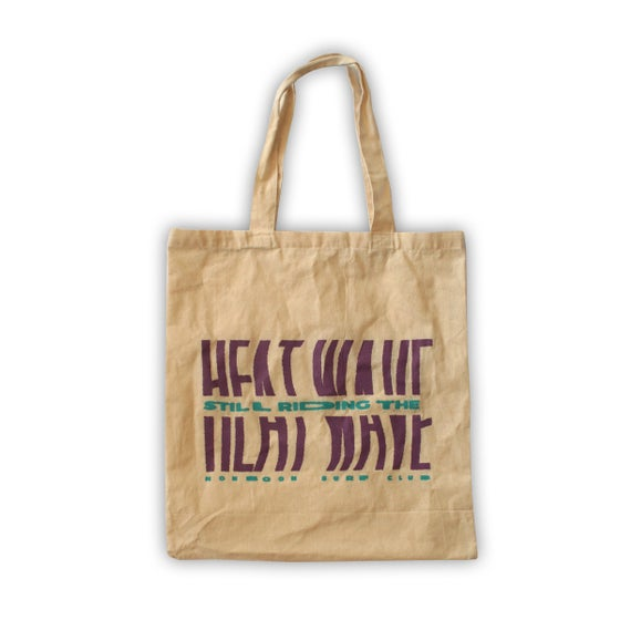 Image of Still Riding The Heat Wave - Tote