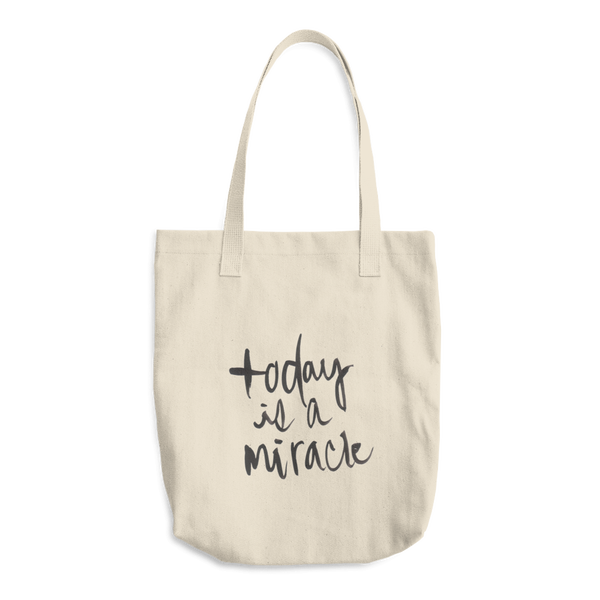 Image of Today Is A Miracle Tote Bag