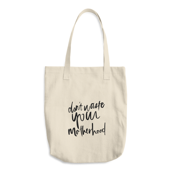 Image of Don't Waste Your Motherhood Tote
