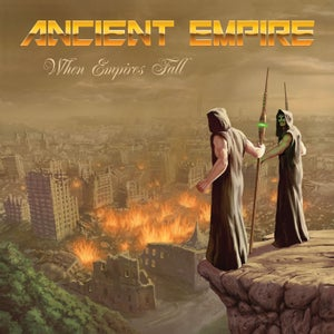 Image of ANCIENT EMPIRE - When Empires Fall +1 CD