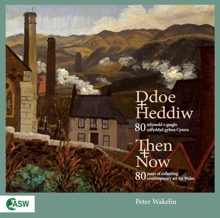 Image of Then + Now: 80 Years of Collecting Contemporary Art for Wales / Ddoe + Heddiw