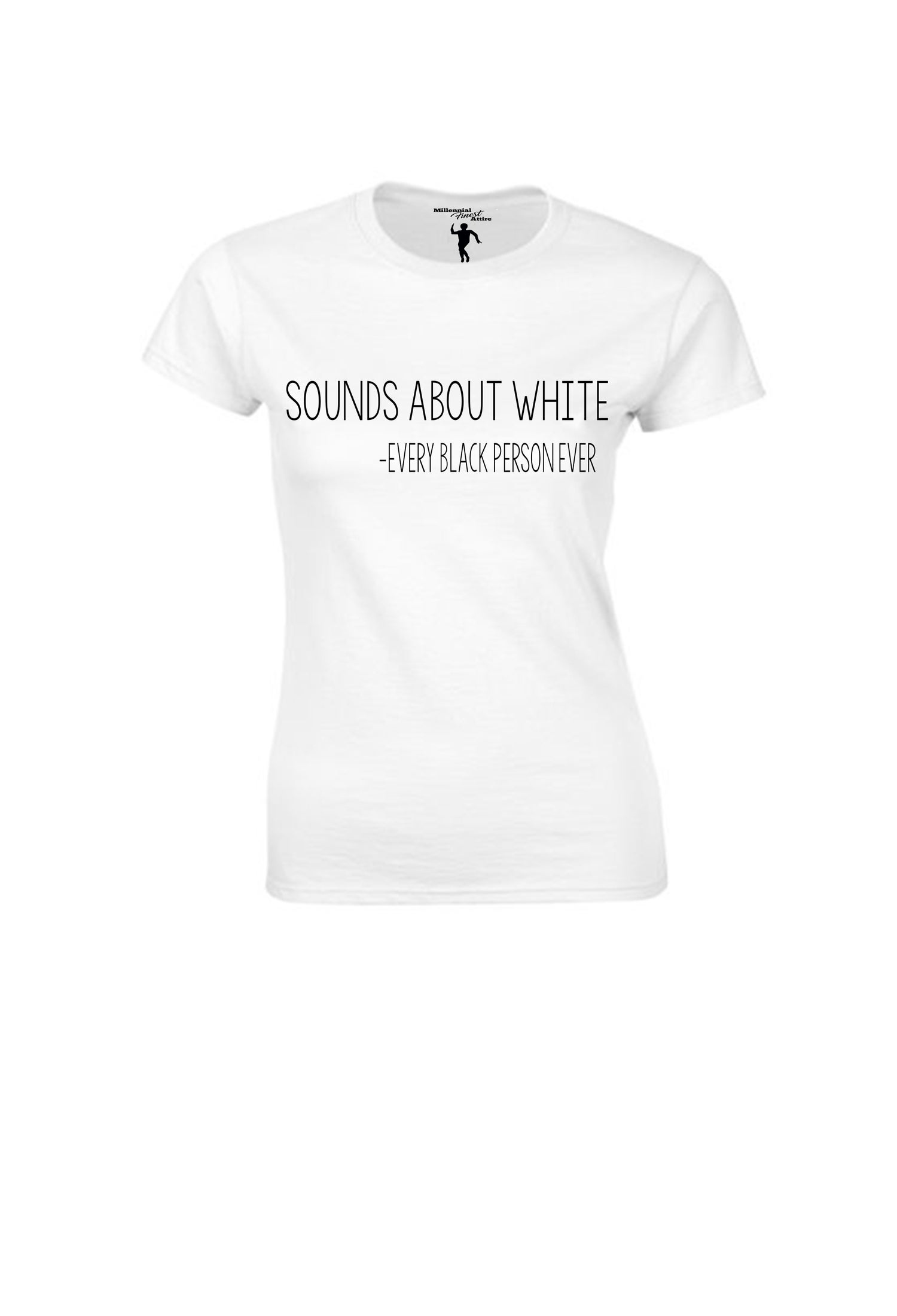 "Image of Pro Black Edition ""Sounds About White"" Ladies T-Shirt"