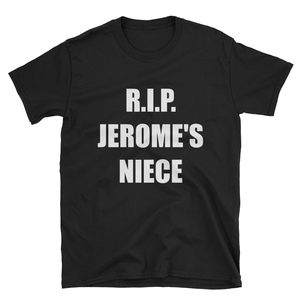 Image of R.I.P. Jerome's Niece T Shirt