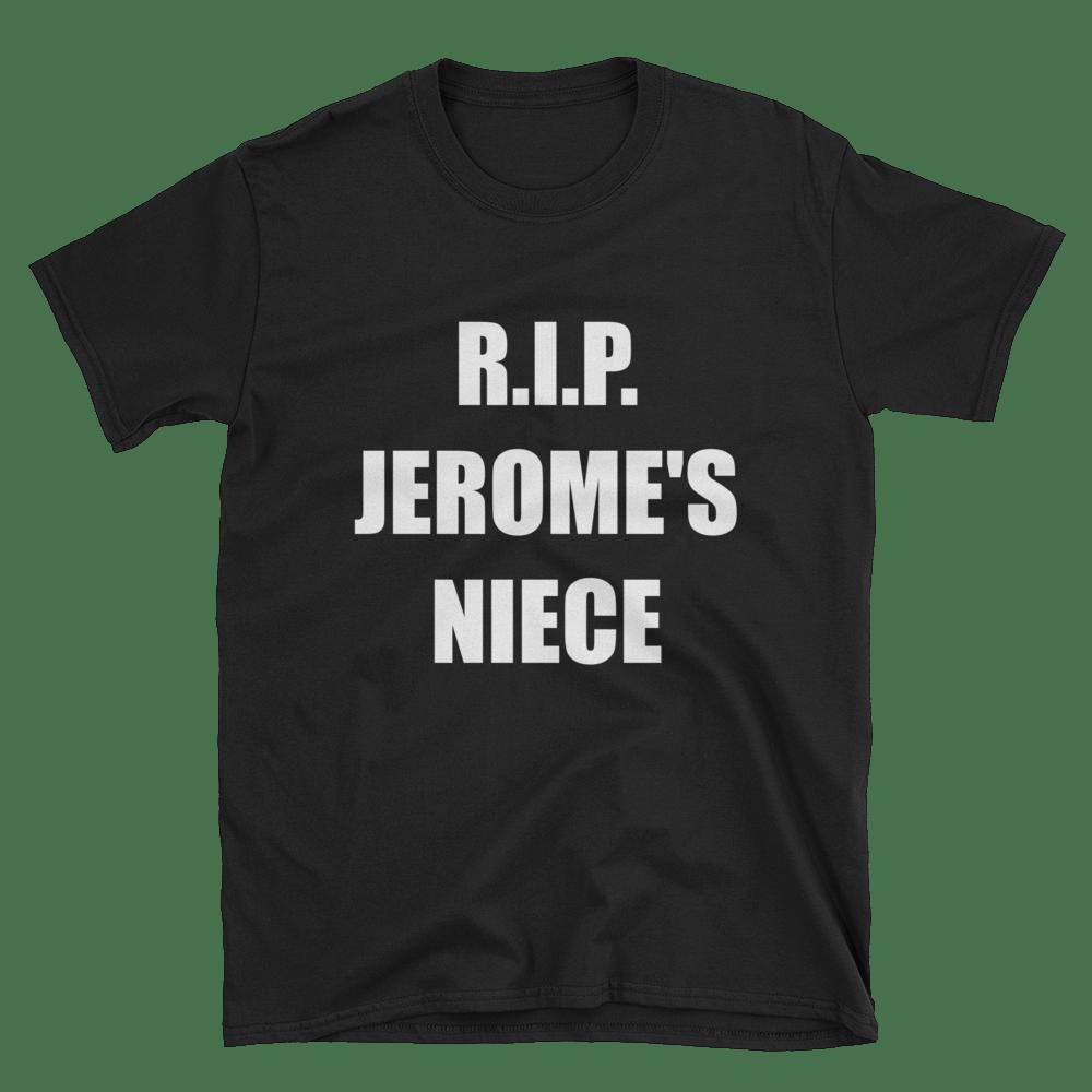R.I.P. Jerome's Niece T Shirt