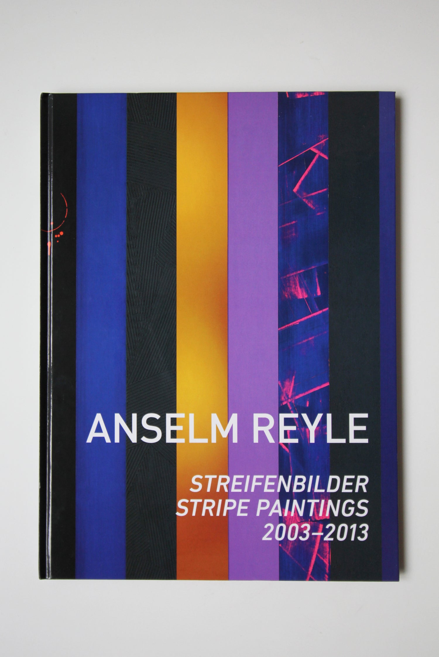 Image of Anselm Reyle - Streifenbilder / Stripe Paintings 2003-2013