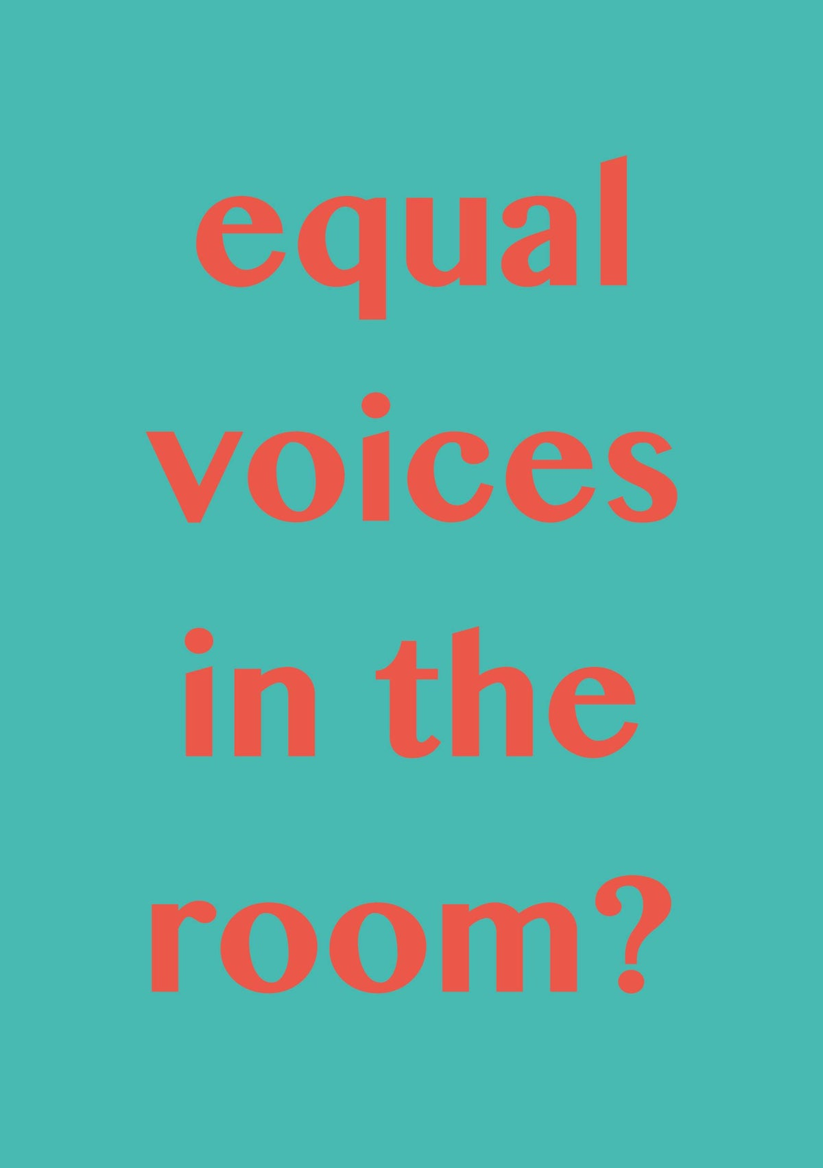 Image of equal voices in the room?