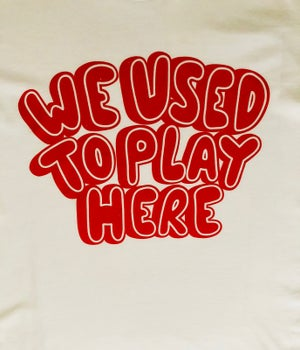 Image of We Used To Play Here #1 Tee