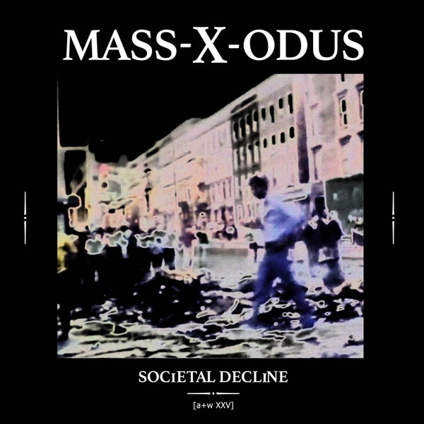 Image of [a+w XXV] Mass-X-Odus - Societal Decline 12""