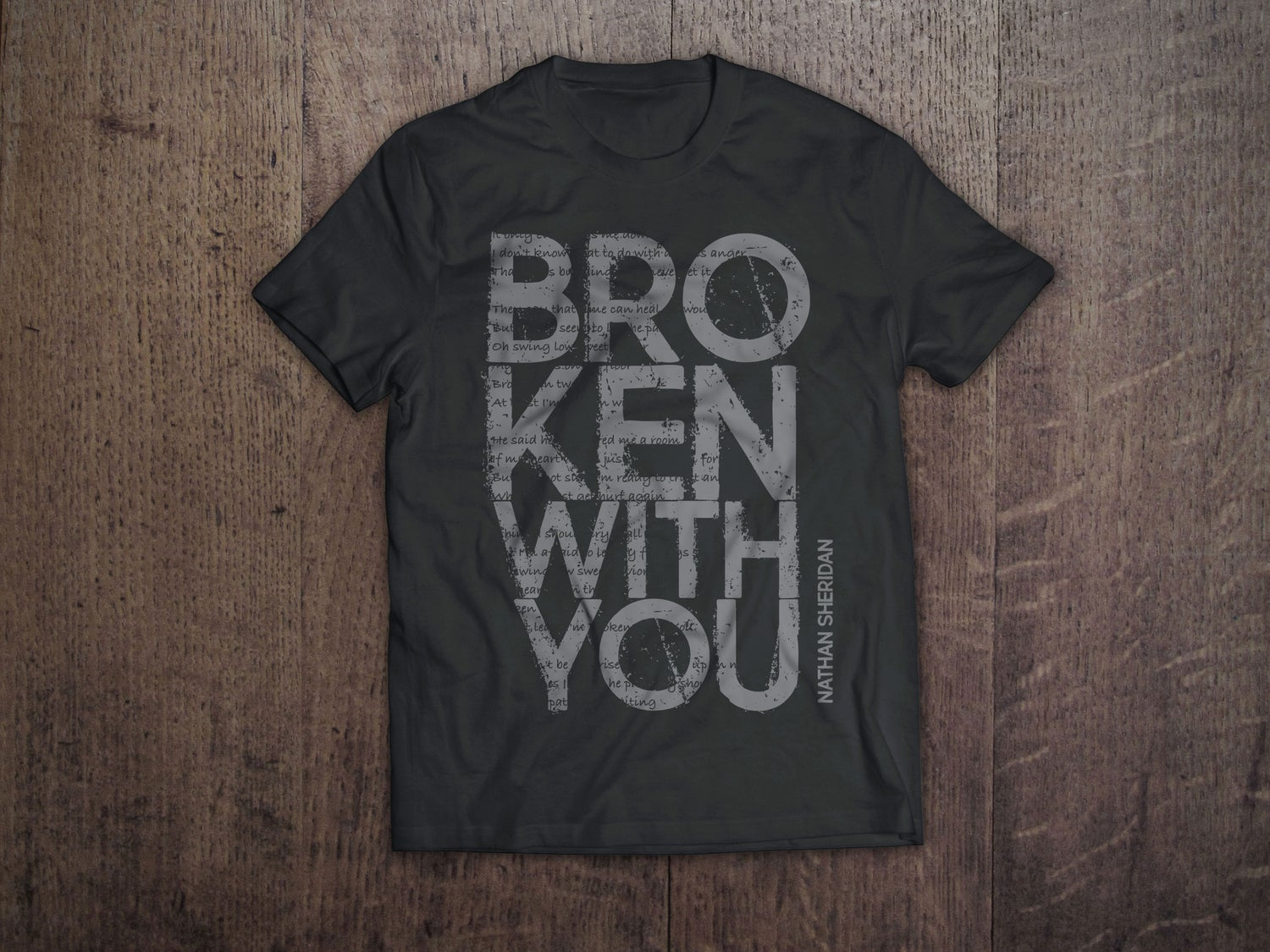 """Image of """"Broken With You"""" T-Shirt"""