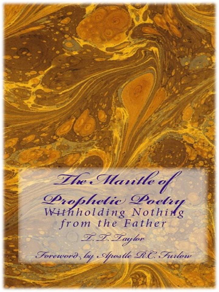 Image of The Mantle of Prophetic Poetry... Withholding Nothing from the Father NOW AVAILABLE!!!