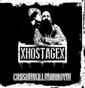 "Image of XHOSTAGEX ""Crush!!!Kill!!!Annoy!!!"" 7"""
