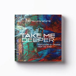 Image of Take Me Deeper: Reflections and Prayers from the Edge