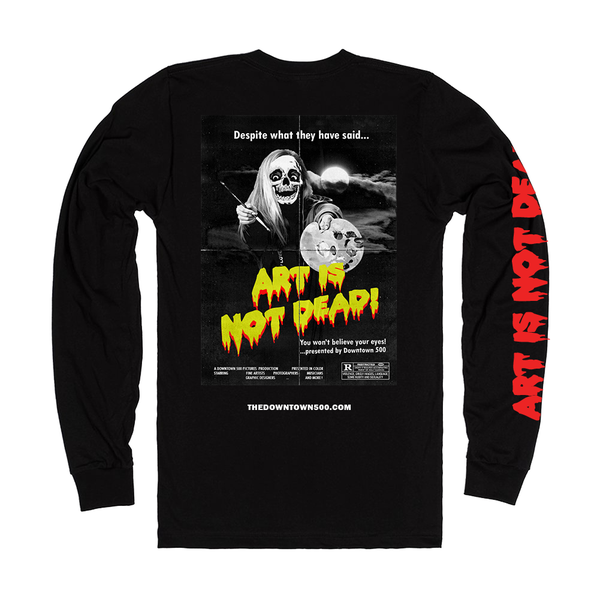 "Image of ""Art Is Not Dead"" Long Sleeve Shirt"