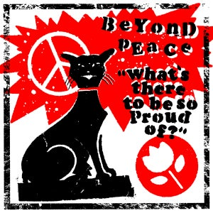 Image of BEYOND PEACE What's There To Be So Proud Of ? EP