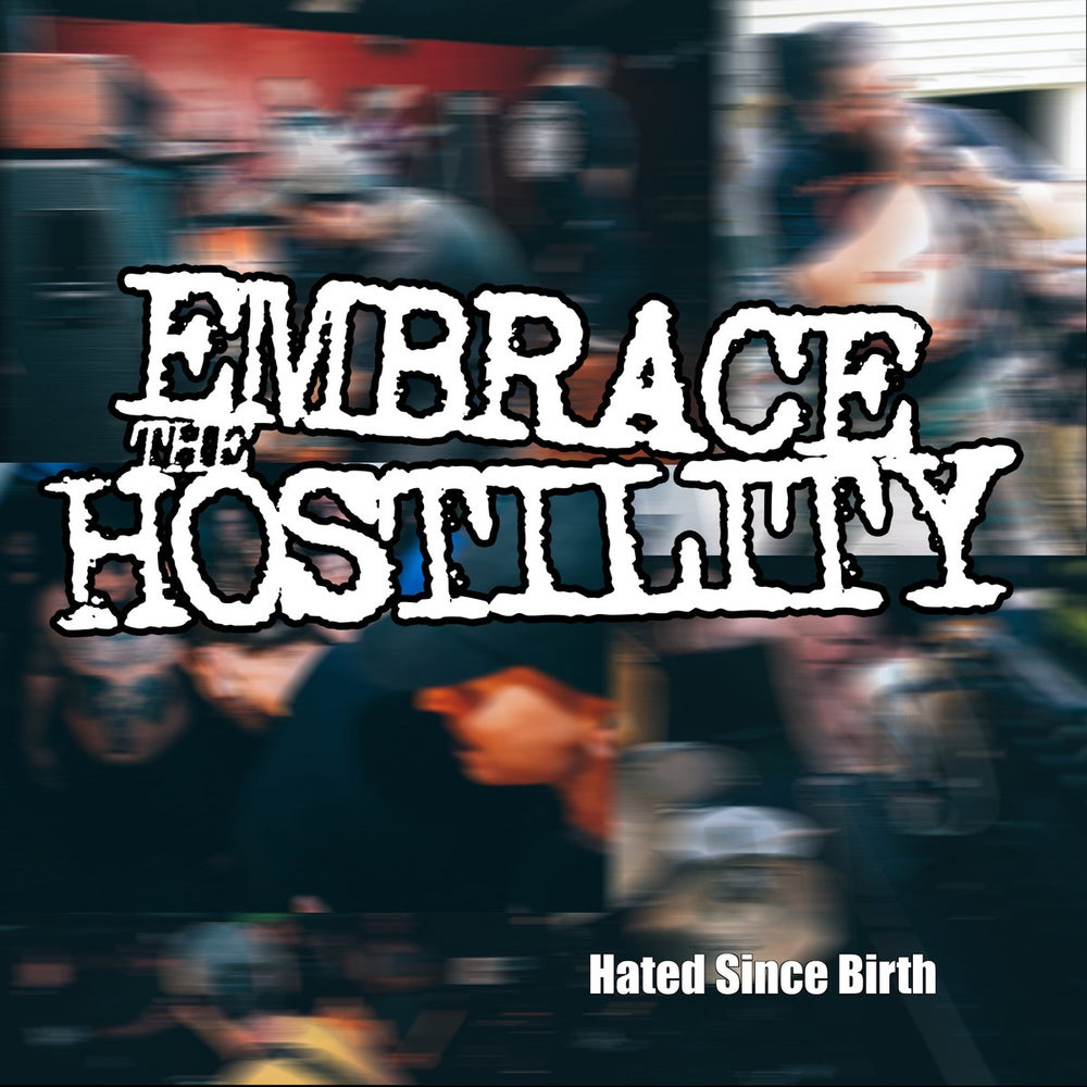 Image of Embrace The Hostility - Hated Since Birth CD
