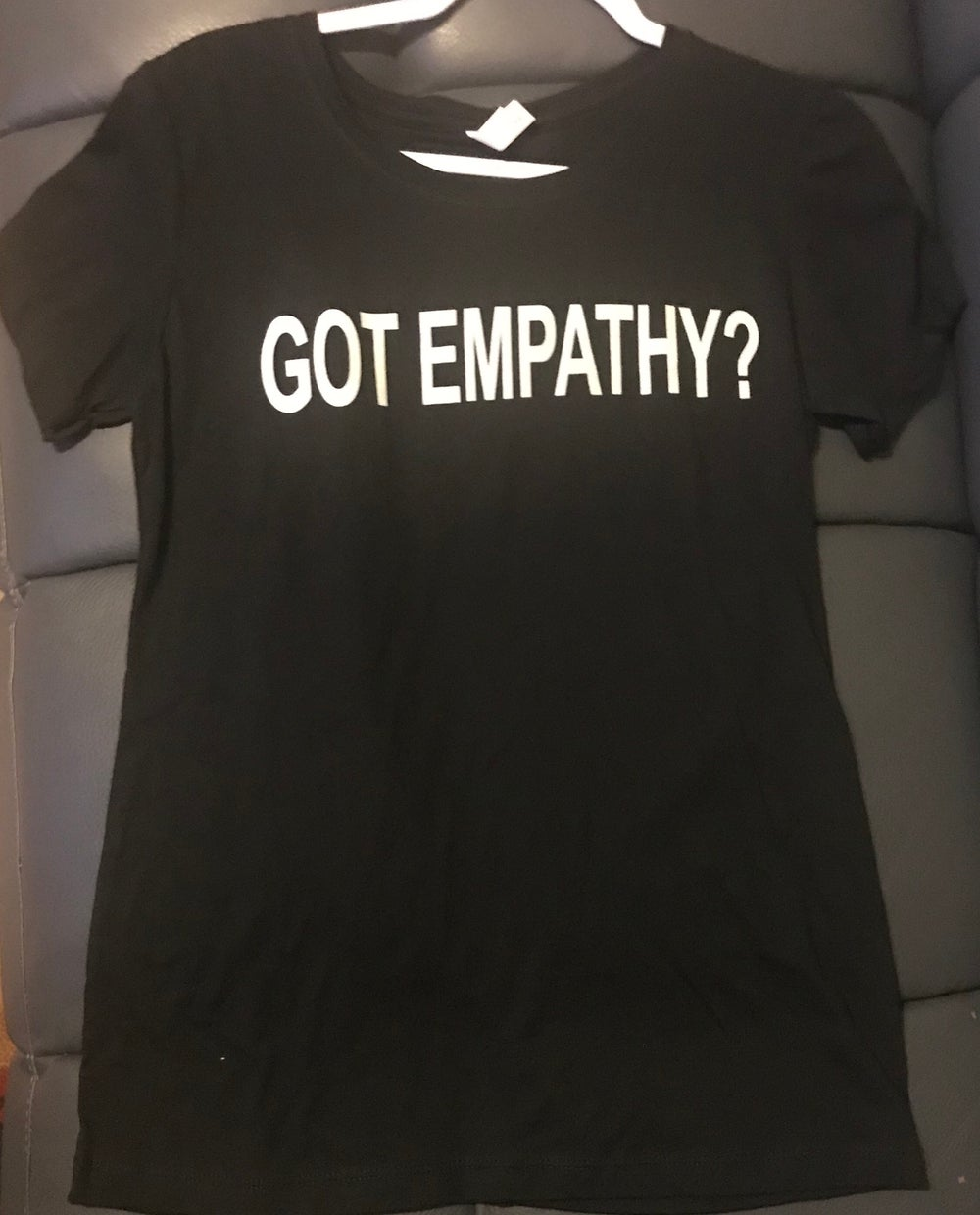 Image of GOT EMPATHY? PLEASE ALLOW UP TO 10-14 BUSINESS DAYS TO RECEIVE