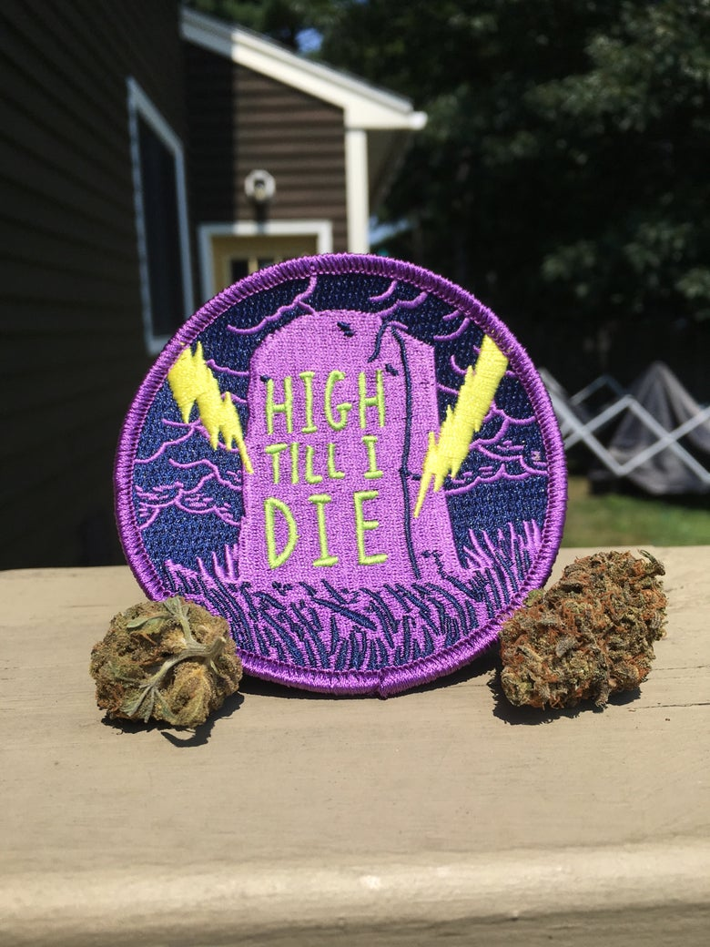 Image of HIGH TILL I DIE Patch