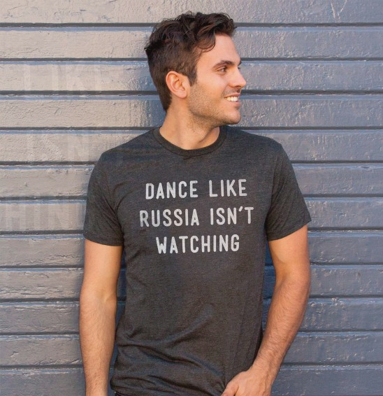 Image of Dance Like Russia Isn't Watching Tee (men's)