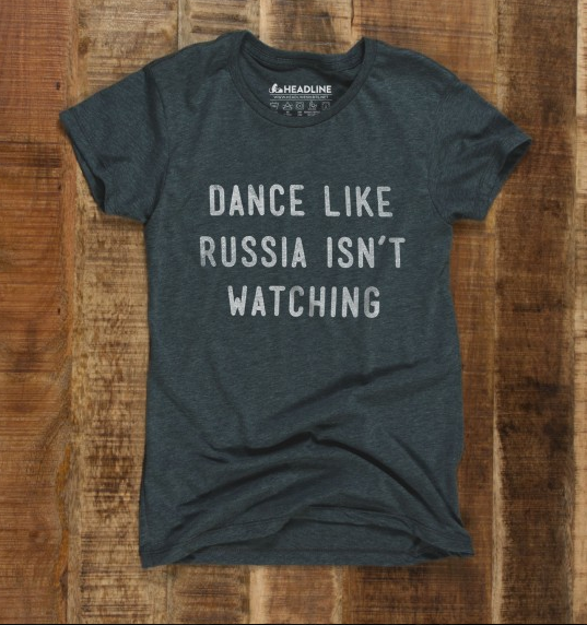 Image of Dance Like Russia Isn't Watching Tee (women's)