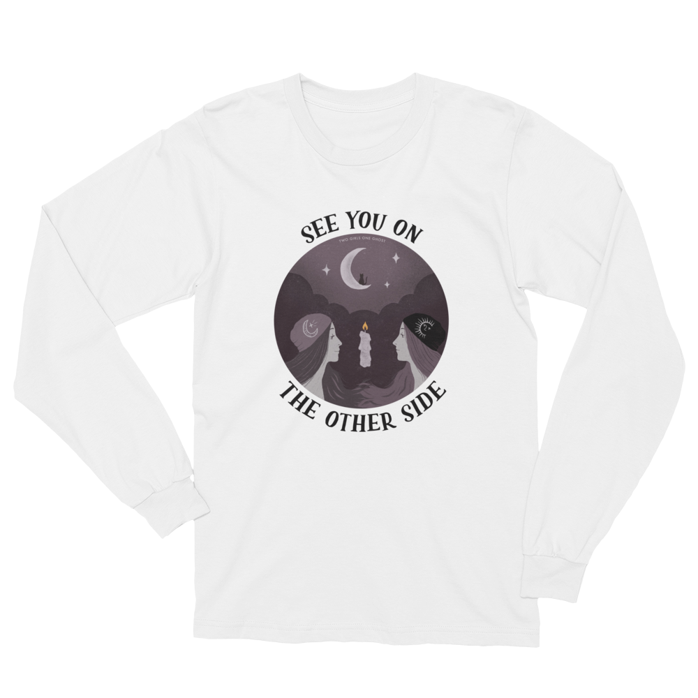 Image of SEE YOU ON THE OTHER SIDE - UNISEX LONG SLEEVE SHIRT