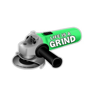 Image of Life Is A Grind [Sticker]