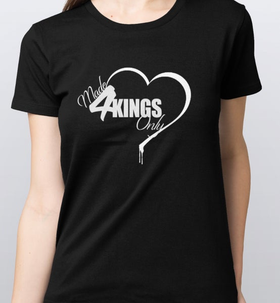 """Image of """"Made 4 Kings Only"""" Women's Tee Lrg"""