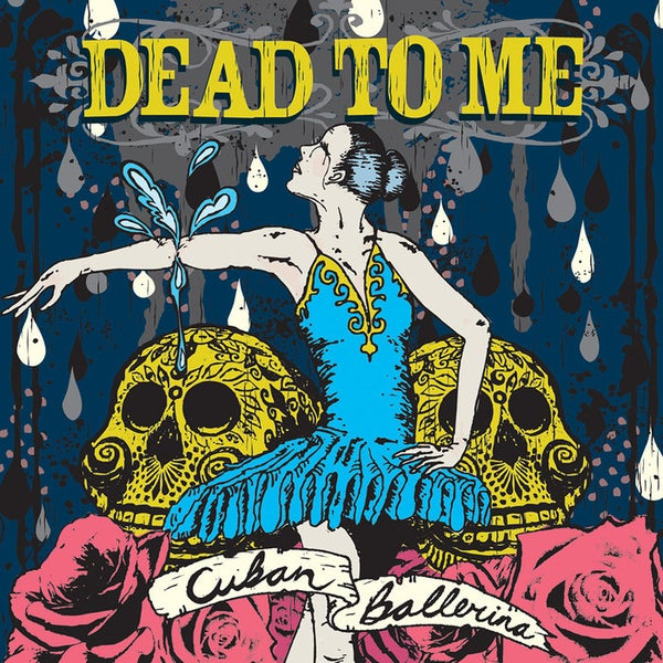 Image of Dead to Me - Cuban Ballerina LP