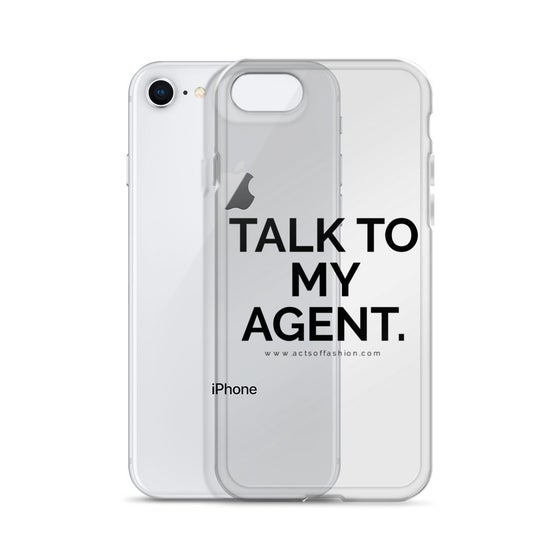 Image of Talk To My Agent Phone Case
