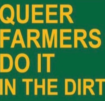 Image of Queer Farmers Do It In The Dirt Shirt