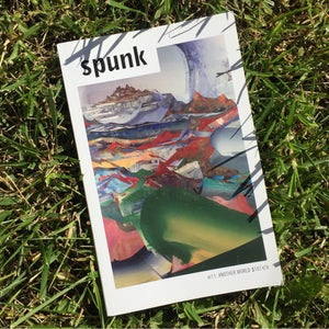 Image of SPUNK ISSUE NO. 11: ANOTHER WORLD