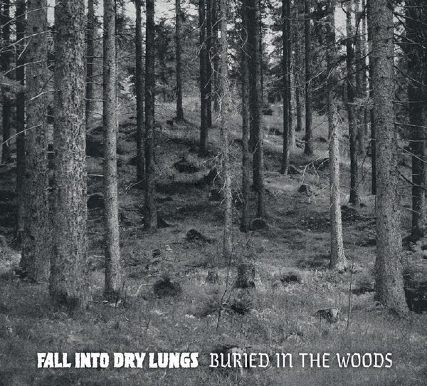 Image of Fall Into Dry Lungs - Buried In The Woods (CD)