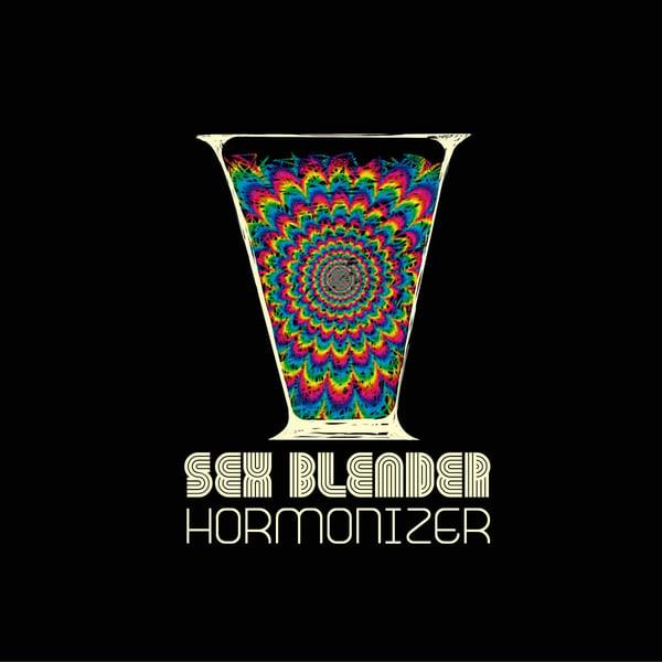 Image of SEX BLENDER - 'Hormonizer'