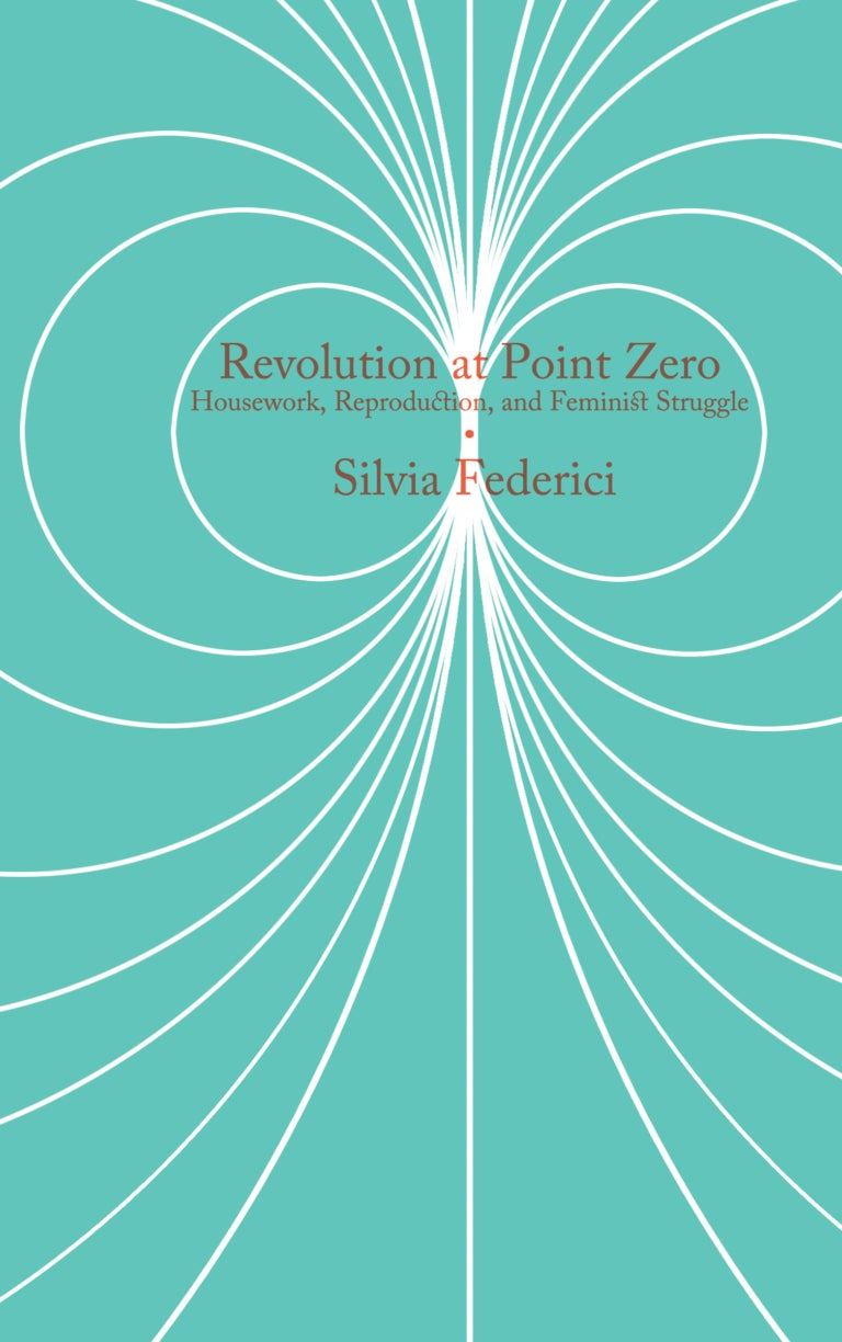 Image of Revolution at Point Zero: Housework, Reproduction, and Feminist Struggle