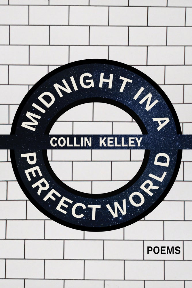 Image of Midnight in a Perfect World by Collin Kelley
