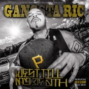 "Image of Gangsta Ric ""West Till My Death New Album"