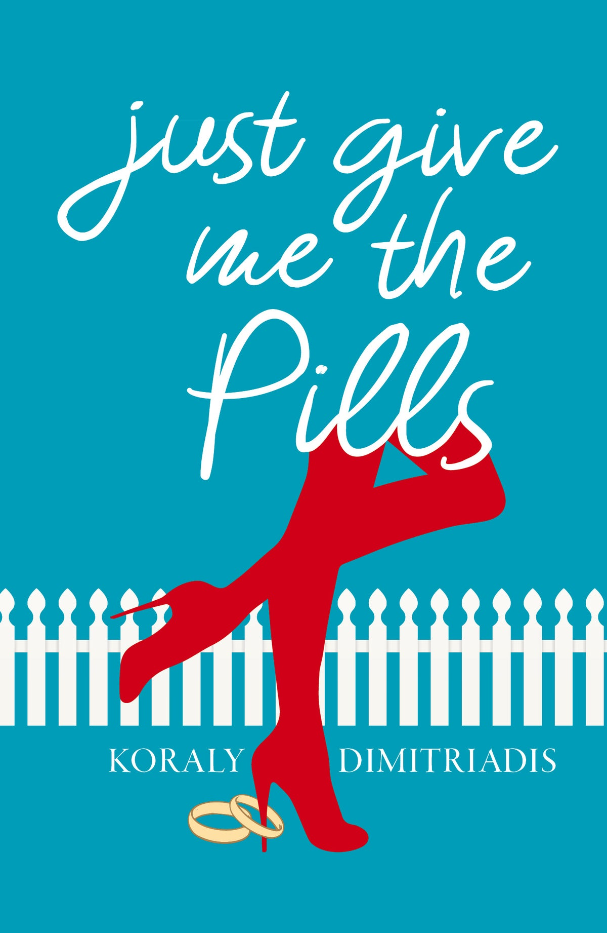 Image of Just Give Me The Pills by Koraly Dimitriadis (signed pre-order)
