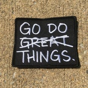 Image of Go Do Things Iron On Patch