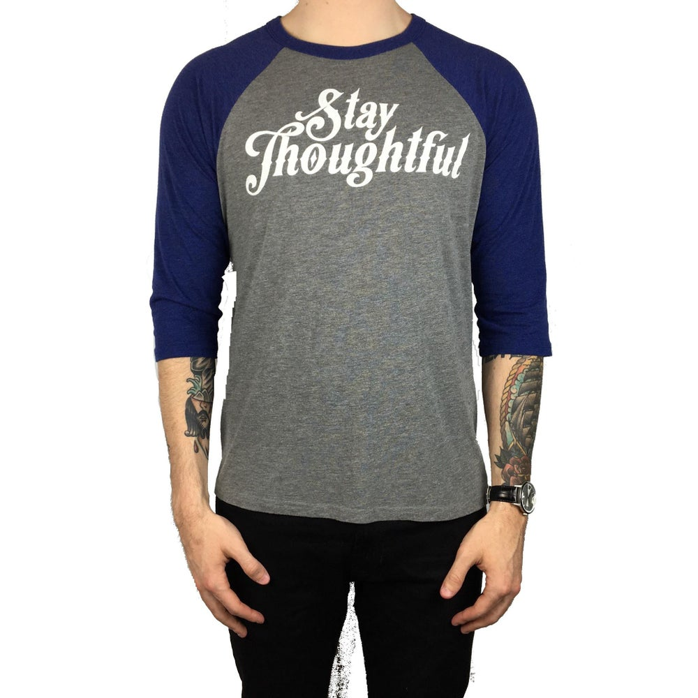 """Image of """"Stay Thoughtful"""" Triblend Baseball Tee"""