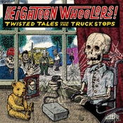 Image of LP V.A. : Twisted Tales : 18 Wheelers. Limited Edition.