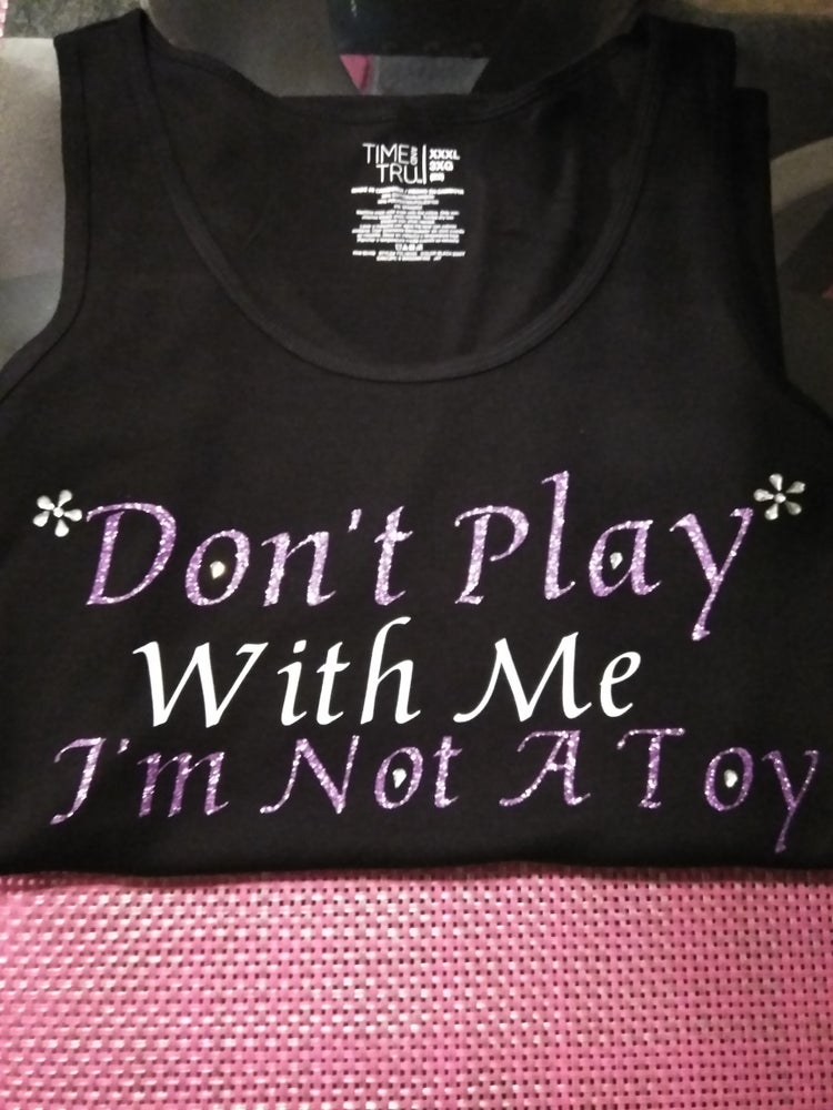 Image of Dont Play with me tank
