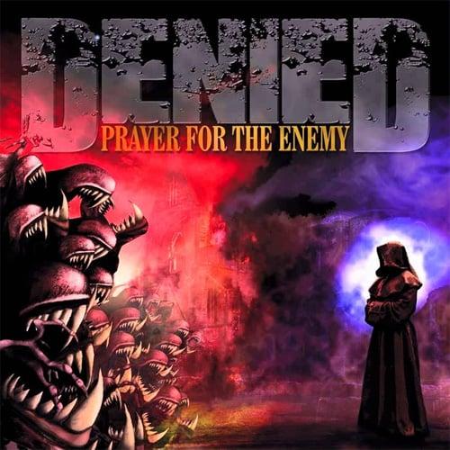 Image of Denied - Prayer For The Enemy CD