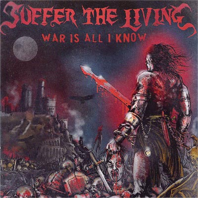 Image of Suffer The Living - War Is All I Know CD