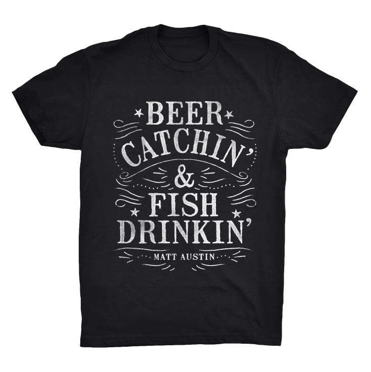 Image of Beer Catchin' & Fish Drinkin' T-Shirt