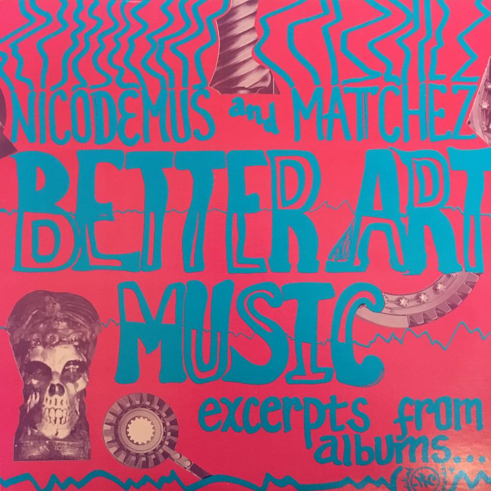 Image of Nicodemus and Matchez – Better Art Music
