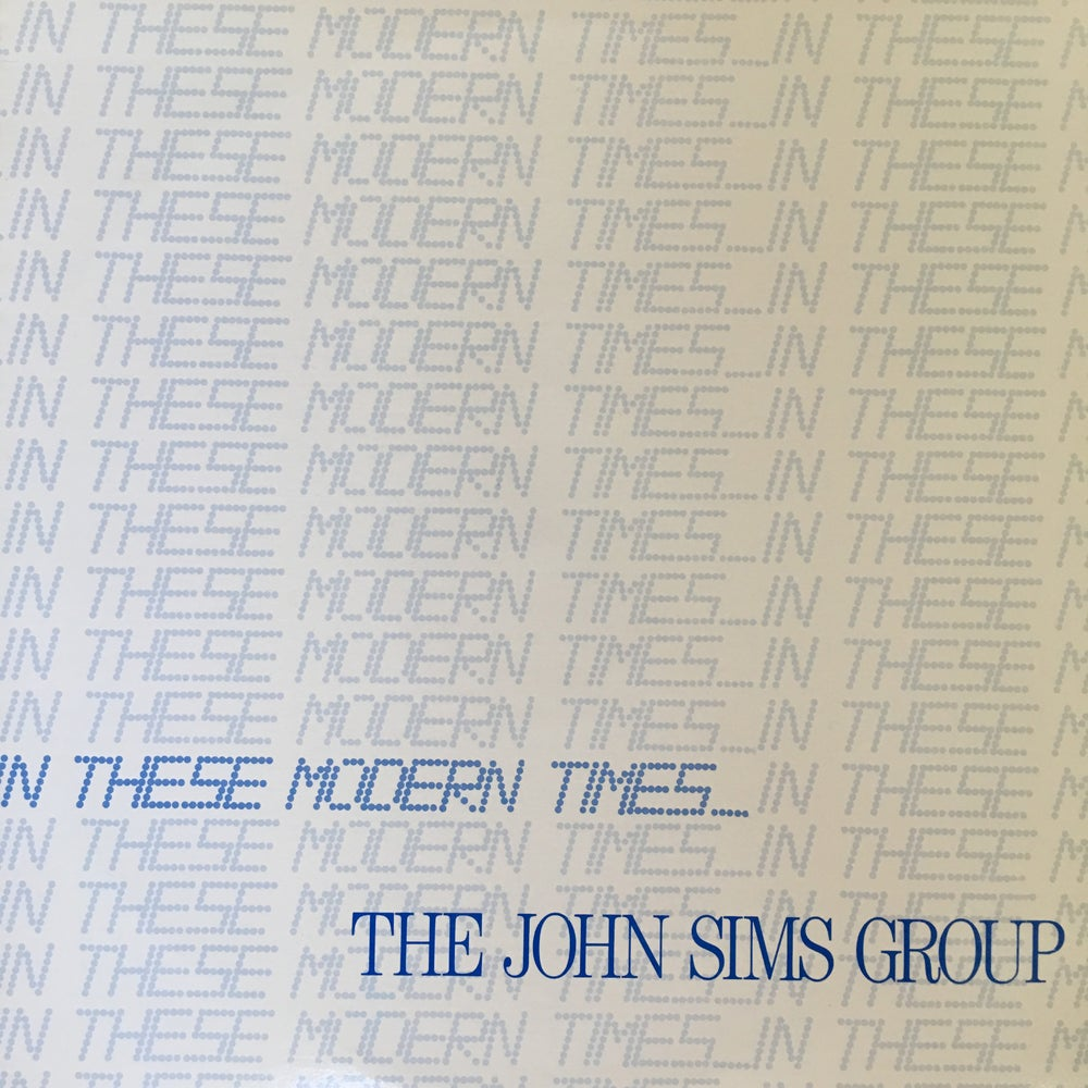 Image of The John Sims Group ‎– In These Modern Times