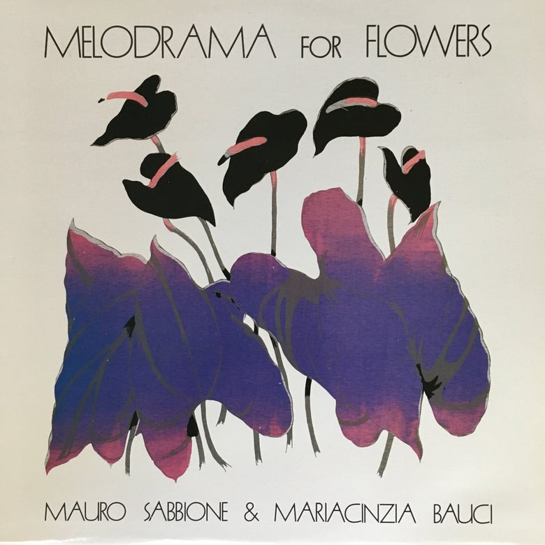 Image of Mauro Sabbione & Maria Cinzia Bauci ‎– Melodrama For Flowers